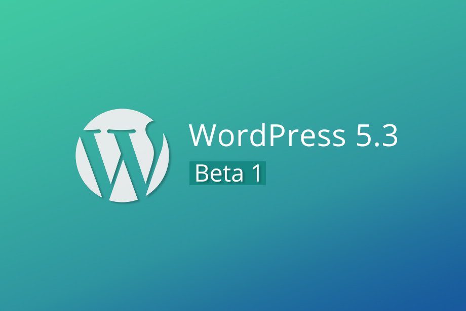 WordPress 5.3 Beta 1 Available for testing