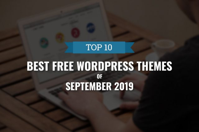 10 Best Free WordPress Themes of September 2019
