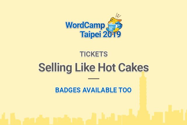 WordCamp Taipei 2019 Tickets are selling like Hot Cakes!