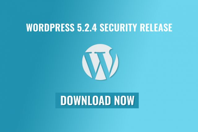 WordPress 5.2.4 Security Release is Now Available for Download!