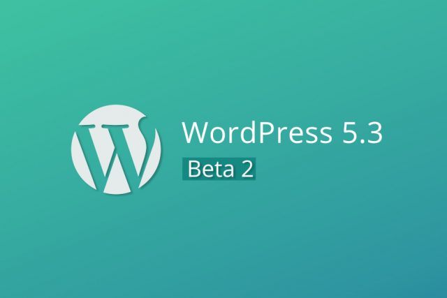 WordPress 5.3 Beta 2 is available for testing!