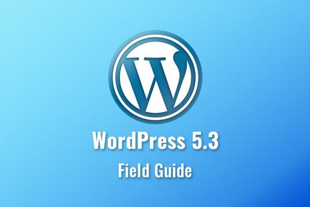wordpress 5.3 field guide