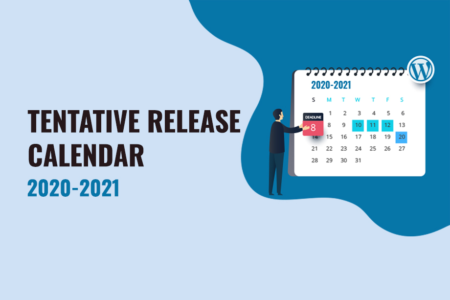 Tentative Release Calendar for Major WordPress Releases | 2020-2021