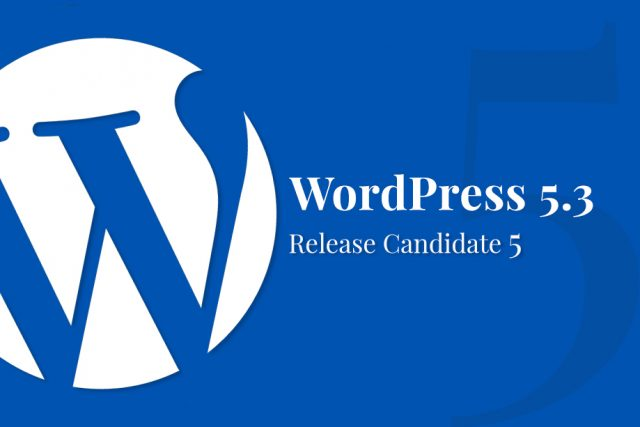 WordPress 5.3 Release Candidate 5 Now Available!