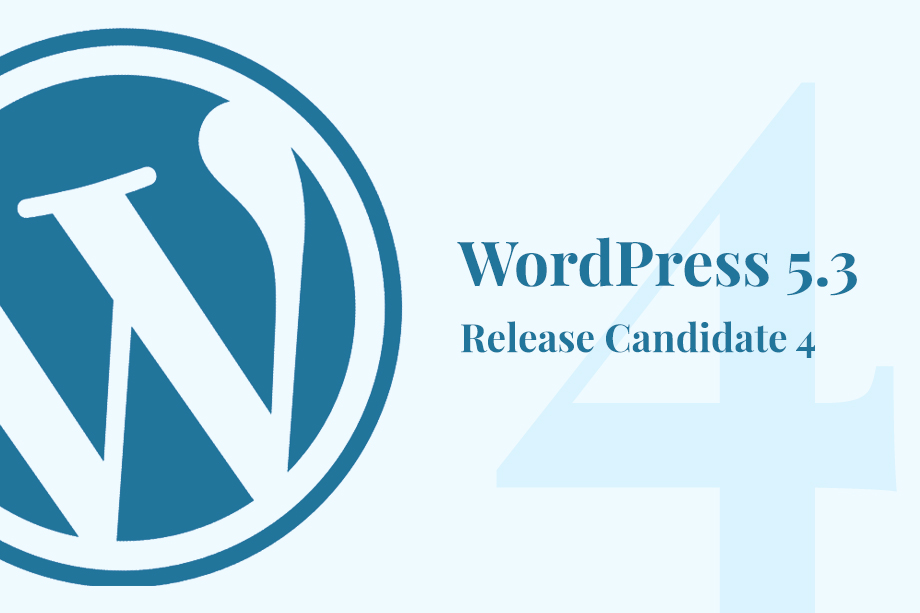WordPress 5.3 Release Candidate 4 Available
