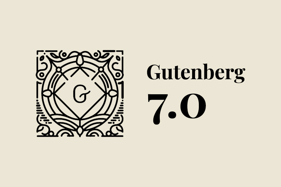 Gutenberg 7.0 Includes Exciting Navigation Block Enhancements, new APIs, and more