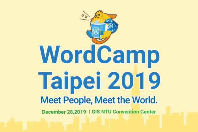WordCamp Taipei 2019 – The second of its kind in East Asia | Dec 28
