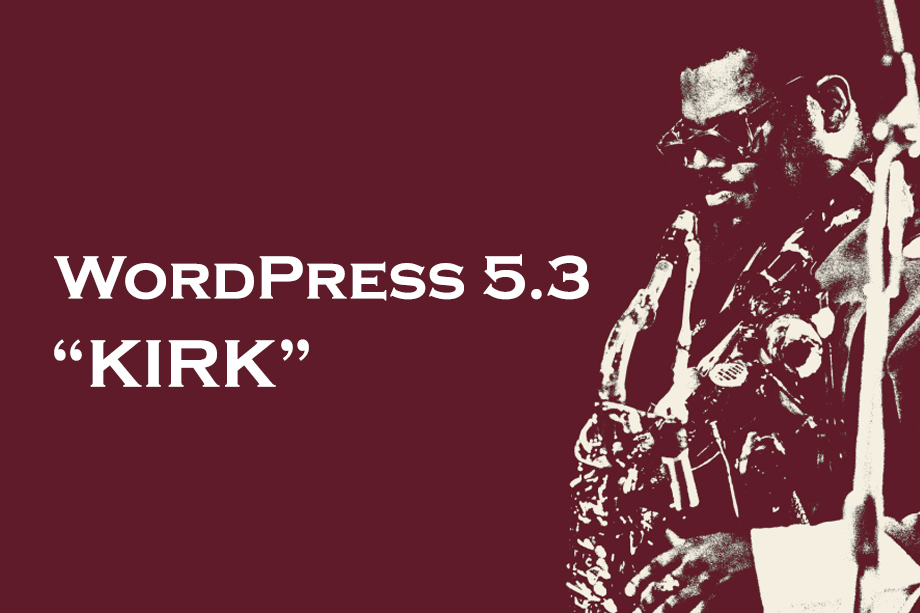 "Hello, WordPress 5.3 ""Kirk"" 