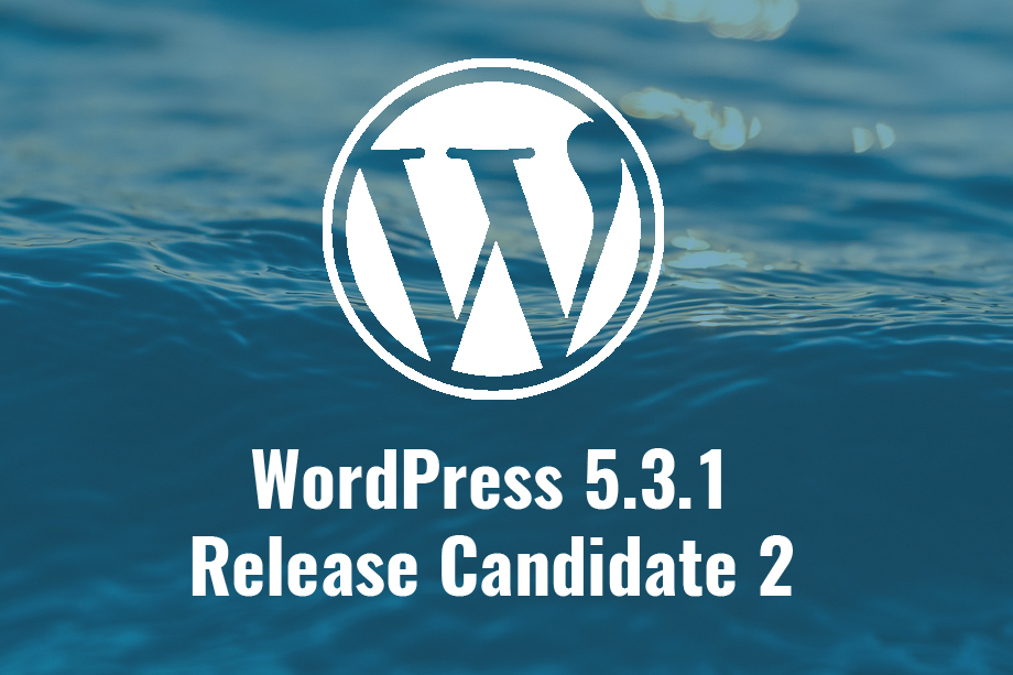 WordPress 5.3.1 Release Candidate 2