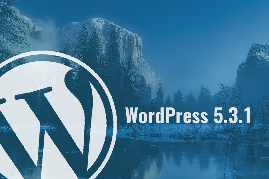 WordPress 5.3.1 Security and Maintenance Release with 45+ Enhancements