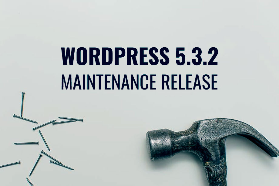WordPress 5.3.2 Maintenance Release Now Available!
