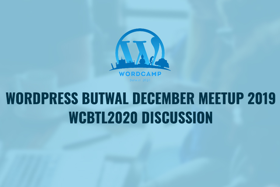 WordPress Butwal December Meetup to Focus on WCBTL2020