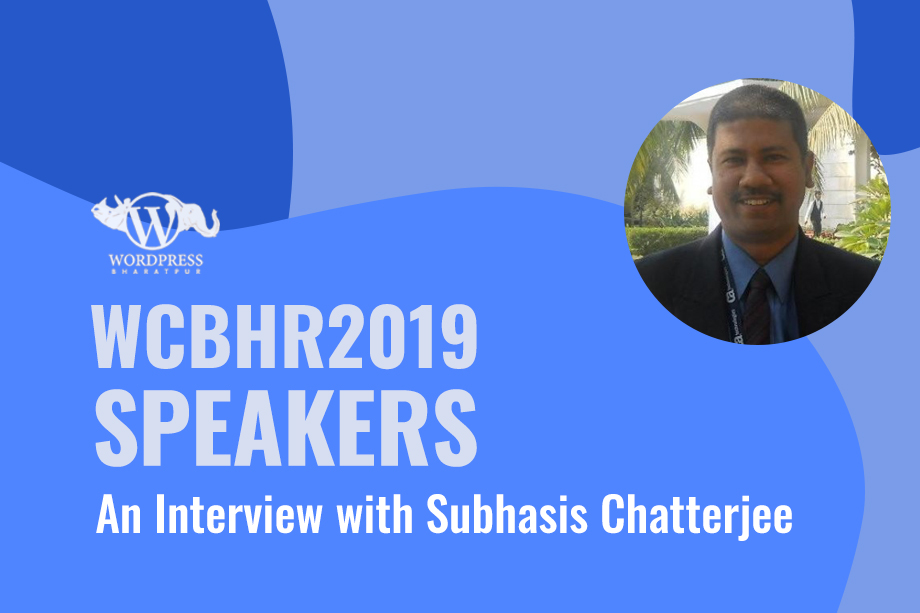 WCBHR2019: An Exclusive Interview with Subhasis Chatterjee
