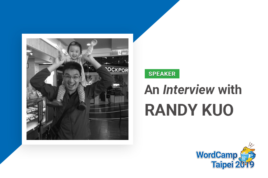 An Interview with Randy Kuo | WordCamp Taipei 2019 Speaker