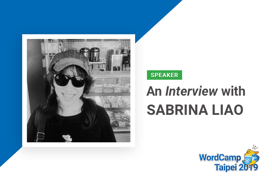 An Interview with Sabrina Liao | WordCamp Taipei 2019 Speaker