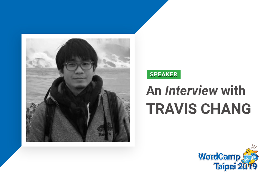 An Interview with Travis Chang – WCTPE2019 Speakers