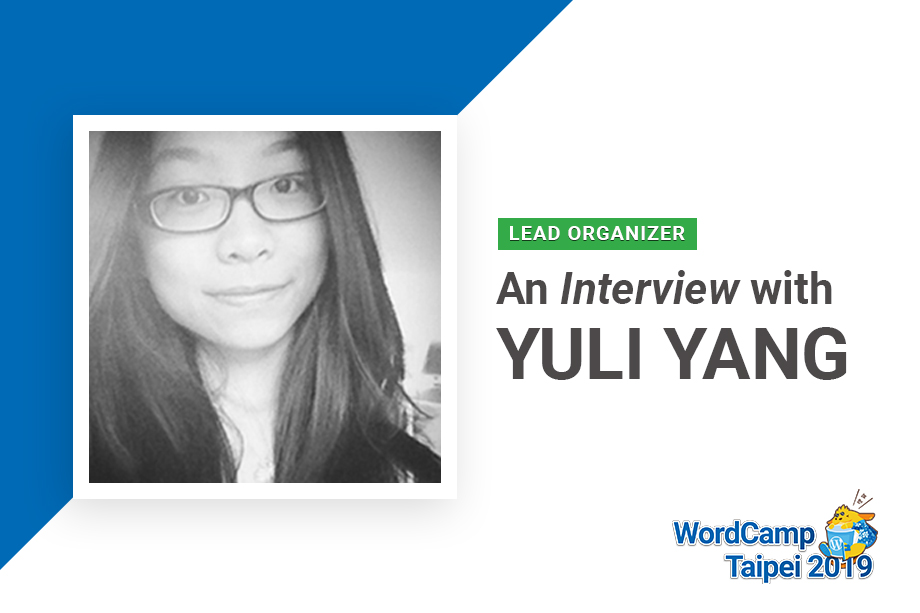An Interview with Yuli Yang - the Lead Organizer of WordCamp Taipei 2019