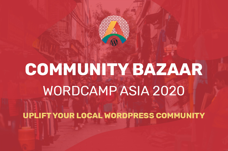 Community Bazaar at WordCamp Asia 2020 – Uplift your local WP Community