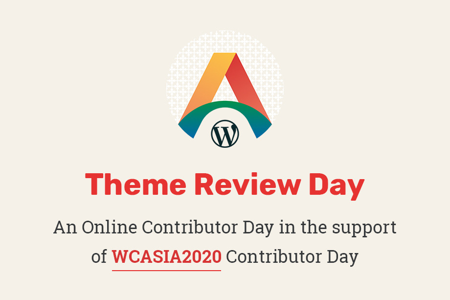 Theme Review Day – An Online Contributor Day Concerning WCASIA2020 Cancellation