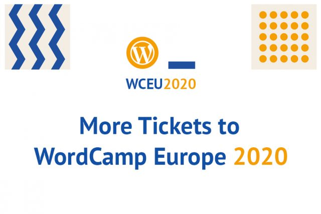 More Tickets to WordCamp Europe 2020 | Grab yours today!
