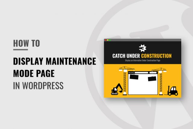 How to Display Maintenance Mode Page in WordPress