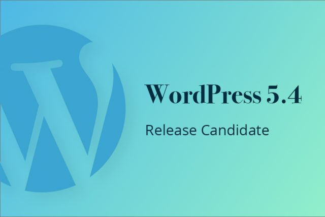 Let's Test! WordPress 5.4 Release Candidate Now Available
