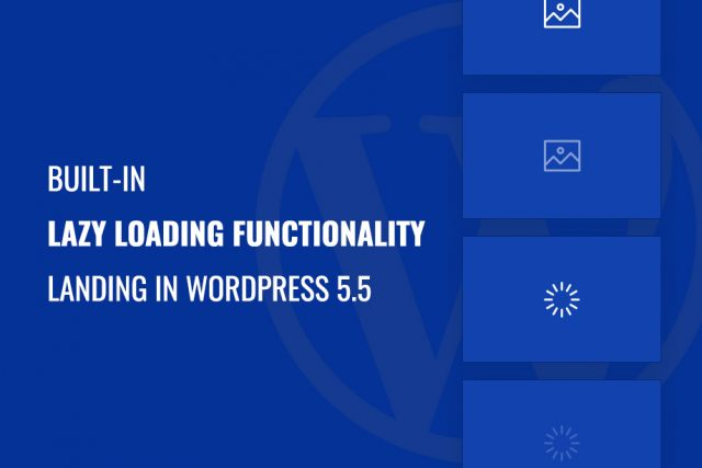 Built-in lazy loading in WordPress 5.5