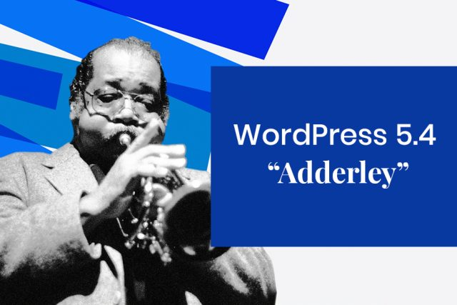 "Welcome, WordPress 5.4 ""Adderley"" 