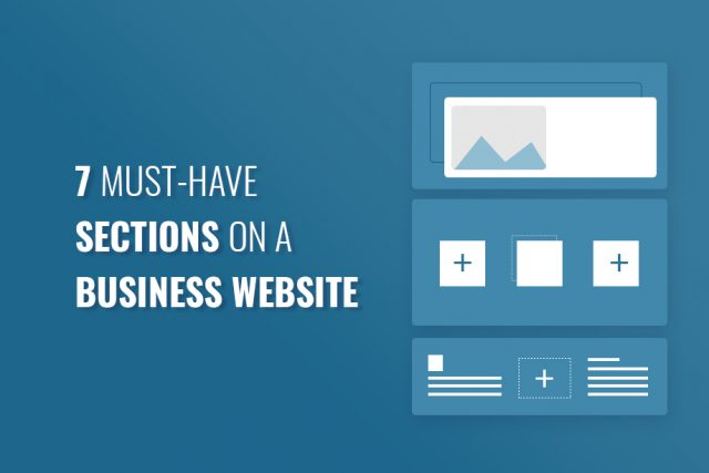 7 Must-have Sections on a Business Website | Business Site Essentials
