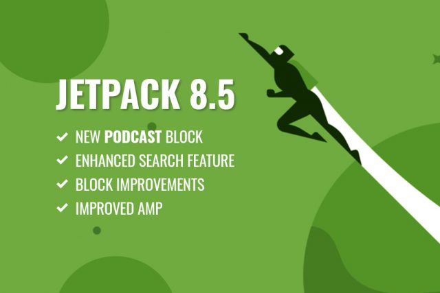 Jetpack 8.5 Released with a new PODCAST block and other enhancements