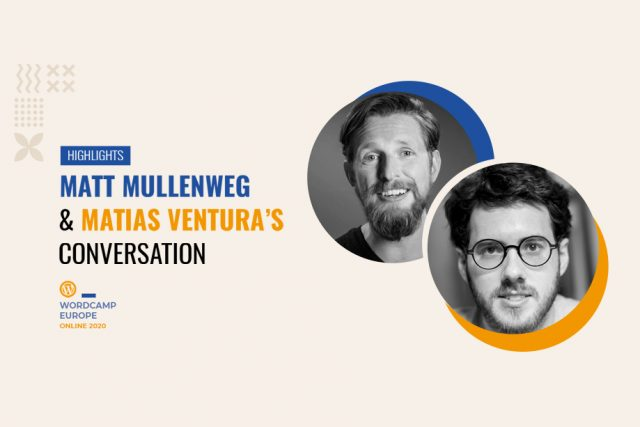 Highlights from Matt Mullenweg and Matias Ventura's Conversation at WordCamp Europe 2020 Online