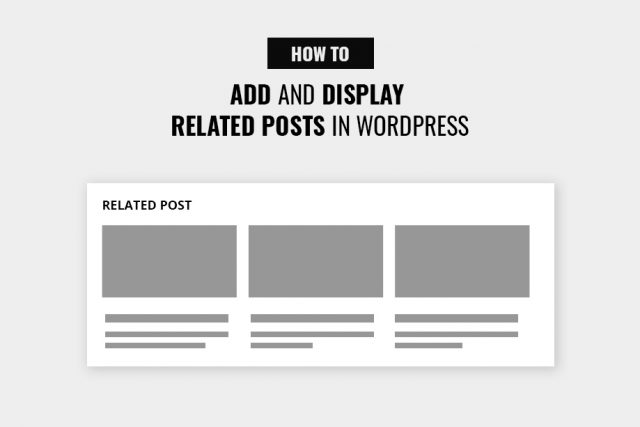 How to Add and Display Related Posts in WordPress
