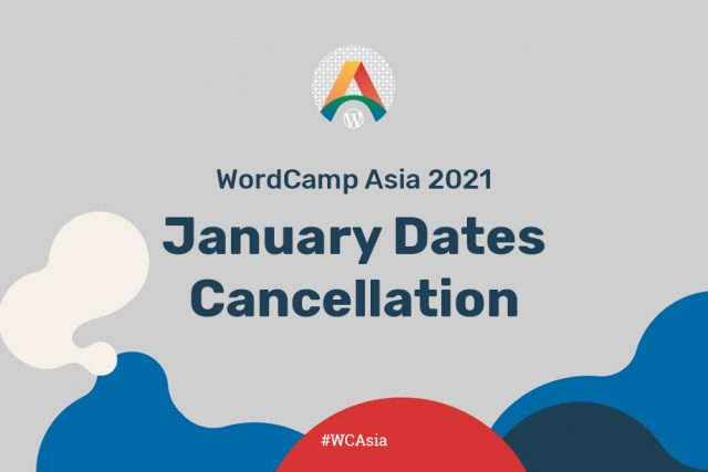 WordCamp Asia 2021: January Dates Cancellation