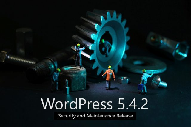 WordPress 5.4.2 Security and Maintenance Release Available for Testing!