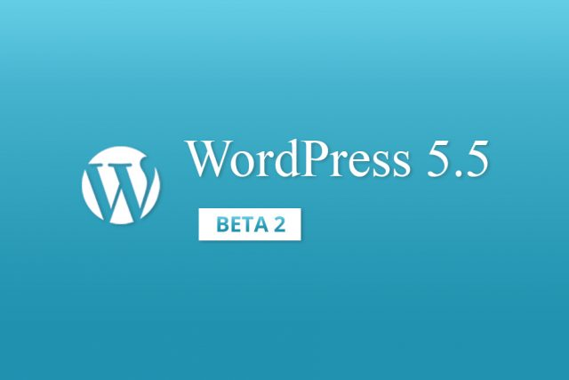 WordPress 5.5 Beta 2 is available for testing!