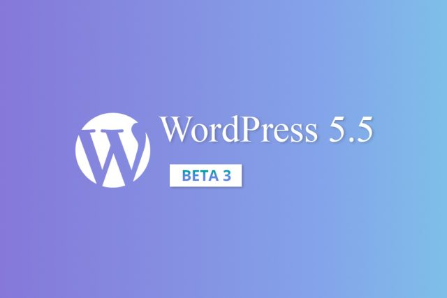 WordPress 5.5 Beta 3 Available for Testing!