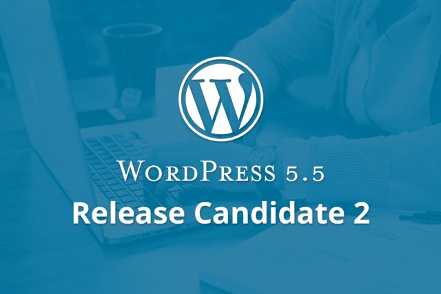 WordPress 5.5 Release Candidate 2 Released