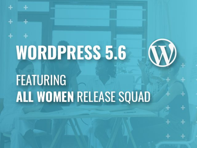 WordPress 5.6 Featuring All-Women Release Squad