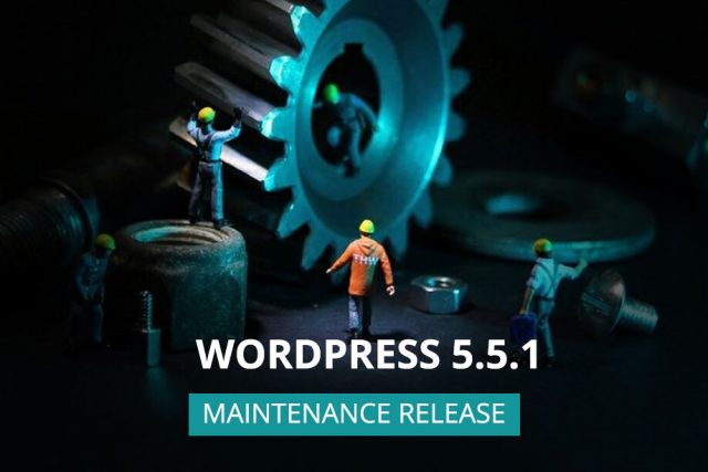WordPress 5.5.1 Maintenance Release Now Available!