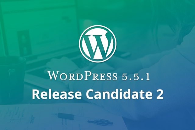 WordPress 5.5.1 Release Candidate 2