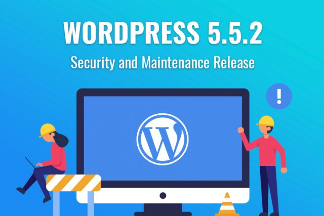 WordPress 5.5.2 Security and Maintenance Release