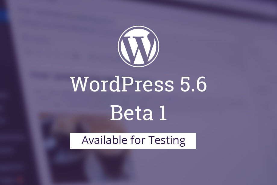 WordPress 5.6 Beta 1 Released