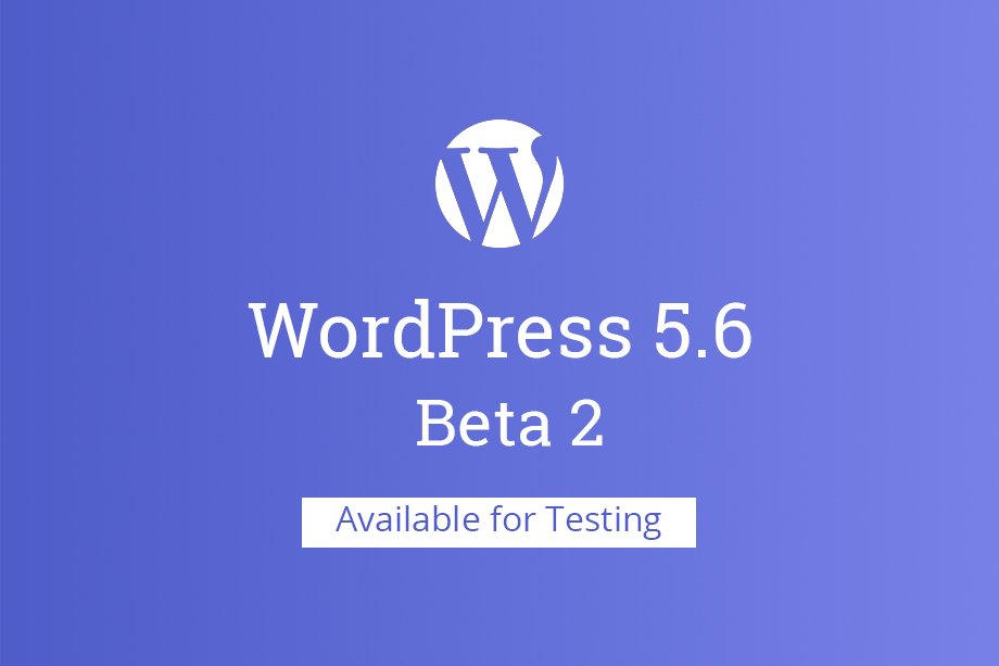WordPress 5.6 Beta 2 Released