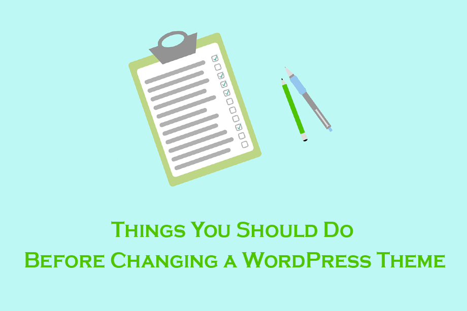 Things You Should Do Before Changing a WordPress Theme featured