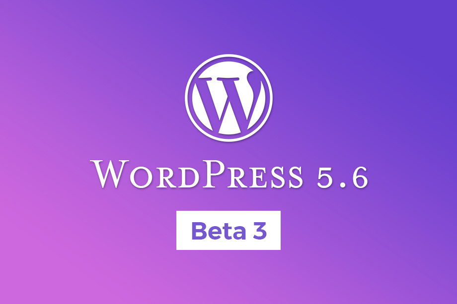 WordPress 5.6 Beta 3 Released