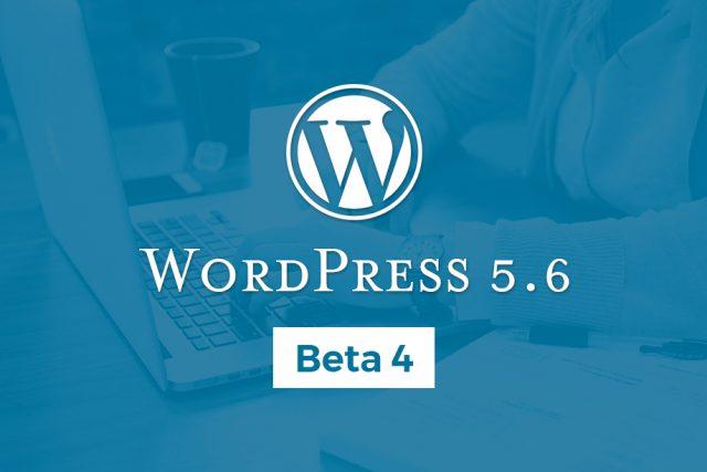 WordPress 5.6 Beta 4 Released