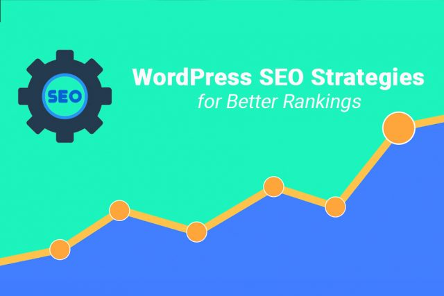 Essential WordPress SEO Strategies for Better Rankings