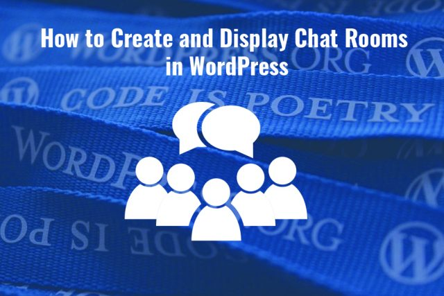 How to Create and Display Chat Rooms in WordPress Sites