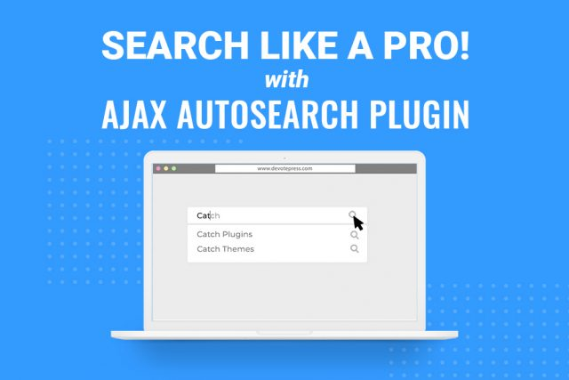 Search like a Pro! Ajax AutoSearch for Better Search Results