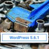 WordPress 5.6.1 Maintenance Release Featured